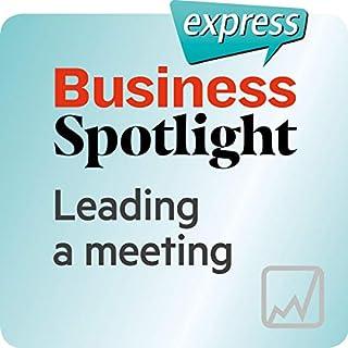 Business Spotlight express - Kompetenzen: Wortschatz-Training Business-Englisch - Eine Sitzung leiten                   Autor:                                                                                                                                 div.                               Sprecher:                                                                                                                                 div.                      Spieldauer: 15 Min.     Noch nicht bewertet     Gesamt 0,0