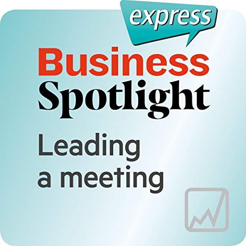 Business Spotlight express - Kompetenzen: Wortschatz-Training Business-Englisch - Eine Sitzung leiten Titelbild