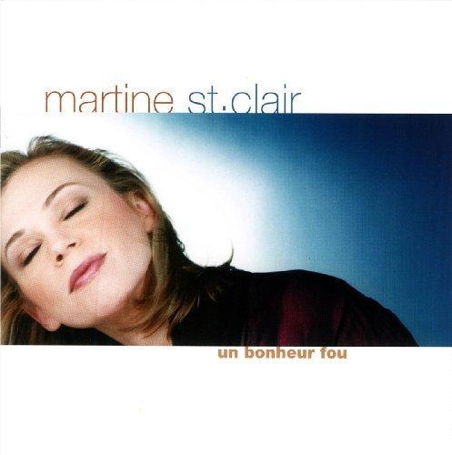 Un Bonheur Fou by Martine ST.Clair (2001-05-02?