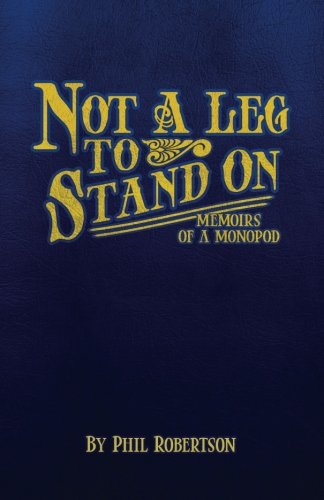 Not a Leg to Stand On: Memoirs of a Monopod