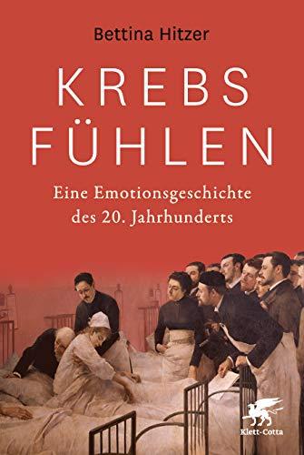 Krebs fühlen: Eine Emotionsgeschichte des 20. Jahrhunderts