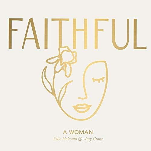 Faithful, Amy Grant & Ellie Holcomb