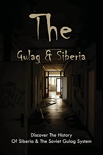 The Gulag _ Siberia - Discover The History Of Siberia _ The...