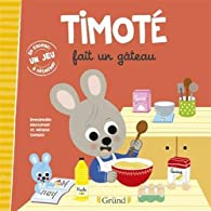 Timoté fait un gâteau par Emmanuelle Massonaud