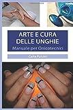 Arte e Cura delle Unghie: Manuale per Onicotecnici