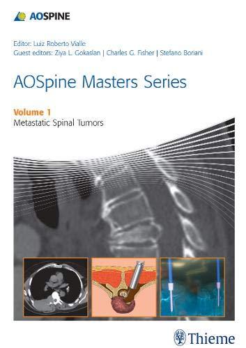 AOSpine Masters Series Volume 1: Metastatic Spinal Tumors (AOSpine Master Series)
