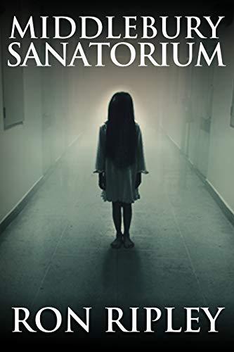 Middlebury Sanatorium: Übernatürlicher Horror mit Furchteinflößenden Geistern & Spukhäusern (Spielplatz des Todes-Serie 3)