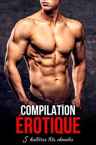 Compilation Erotique: 5 Histoires Chaudes