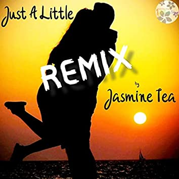 Just a Little (Remix)