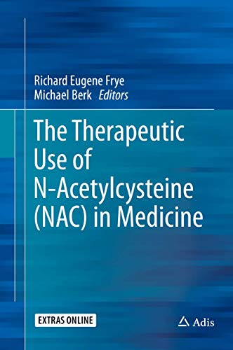 The Therapeutic Use of N-Acetylcysteine (NAC) in Medicine