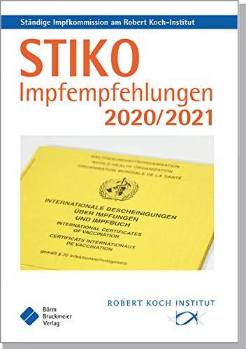 STIKO Impfempfehlungen 2020/2021: Empfehlungen der Ständigen Impfkommission (STIKO) am Robert Koch-Institut (Pocket-Leitlinien / Publikationen von Fachgesellschaften)
