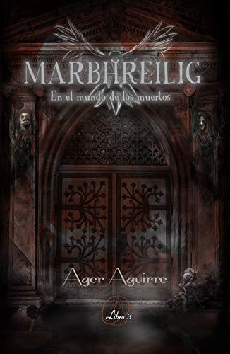 MARBHREILIG-En el mundo de los muertos: Tercer libro de la trilogía de fantasía. Brujas, Religión Wicca, peligros y aventura para salvar los mundos (DIATHAN-El ciclo de los Dioses nº 3)