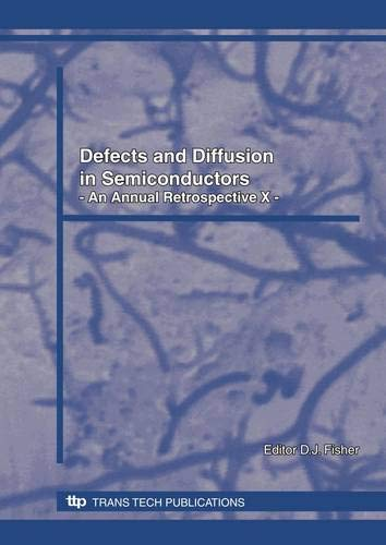Defects and Diffusion in Semiconductors: An Annual Retrospective X (Defect and Diffusion Forum)