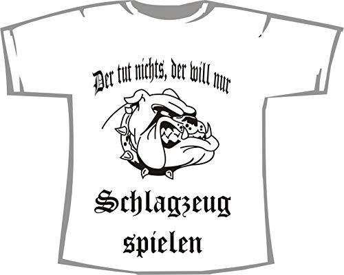Der TUT Nichts, der Will nur Schlagzeug Spielen; T-Shirt weiß, Gr. S