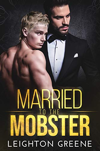 Married to the Mobster: Morelli Family (M/M Mafia Romantic Suspense Book 1) (English Edition)