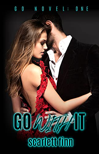 Go With It: Urban crime romance: alpha conman v. good girl. (A Go Novel Book 1)