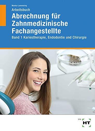 Arbeitsbuch Abrechnung für Zahnmedizinische Fachangestellte: Band 1 Kariestherapie, Endodontie und Chirurgie