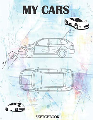 My cars sketchbook: practicing your cars designs templates/automotive designers drawing sketchpad for car lovers men,women, teens, kids...