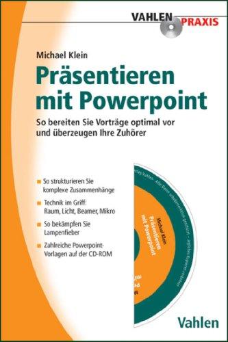 Präsentieren mit Powerpoint: So bereiten Sie Vorträge optimal vor und überzeugen Ihre Zuhörer (Vahlen Praxis)