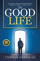 The Good Life: Next Generation Indie Book Awards Finalist