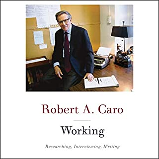 Working                   By:                                                                                                                                 Robert A. Caro                               Narrated by:                                                                                                                                 Robert A. Caro                      Length: 7 hrs and 55 mins     227 ratings     Overall 4.9