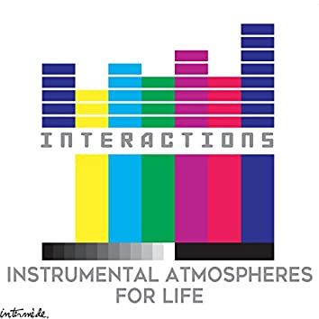Interactions: Instrumental Atmospheres for Life