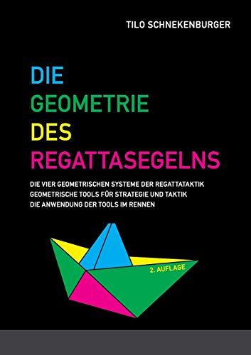 Die Geometrie des Regattasegelns: Geometrische Tools für Strategie und Taktik beim Regattasegeln