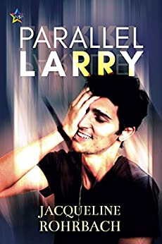 Parallel Larry by [Jacqueline Rohrbach]