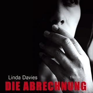 Die Abrechnung                   Autor:                                                                                                                                 Linda Davies                               Sprecher:                                                                                                                                 Sabine Swoboda                      Spieldauer: 14 Std. und 2 Min.     87 Bewertungen     Gesamt 4,1