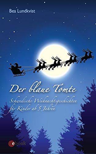 Der blaue Tomte: Schwedische Weihnachtsgeschichten für Kinder ab 5 Jahren