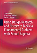 Using Design Research and History to Tackle a Fundamental Problem with School Algebra