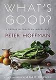 What's Good?: A Memoir in Fourteen Ingredients