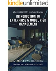 Introduction to Enterprise & Model Risk Management (The Complete MBA CourseWork Series Book 17)