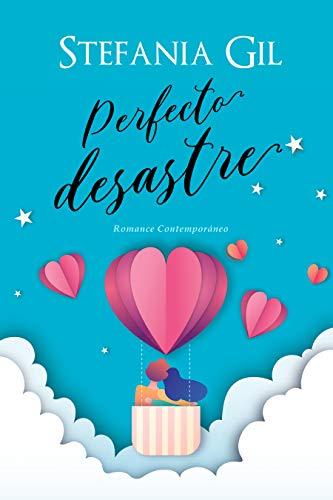 Perfecto desastre: Romance, motivación y humor (Perfectos amores)