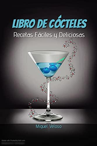 LIBRO DE CÓCTELES: Recetas Fáciles y Deliciosas. (Spanish Edition)
