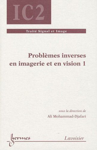 Problèmes inverses en imagerie et vision : Tome 1