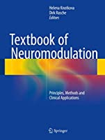 Textbook of Neuromodulation: Principles, Methods and Clinical Applications