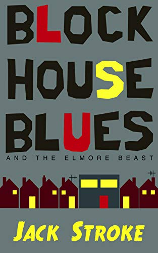 Blockhouse Blues and the Elmore Beast (English Edition)
