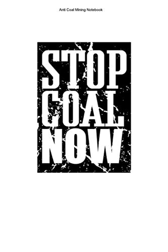 Anti Coal Mining Notebook: 100 Pages | Lined Interior | Global Warming Climate Change Team Shovel Op