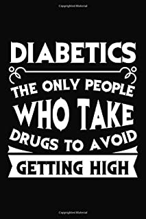 T1d Diabetes Awareness Diabetics Take Drugs To Avoid Getting High Log Book: Weekly Diabetes Record Notebook Journal Gift