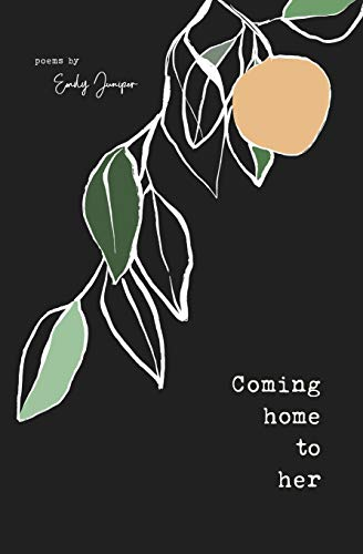Coming Home to Her: Poems about love, sexuality, and being human