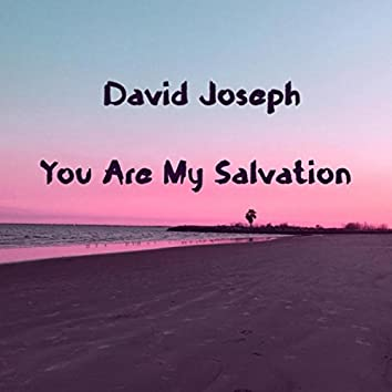 You Are My Salvation