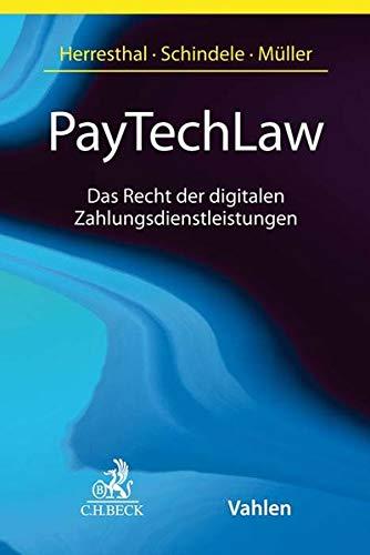 PayTechLaw: Das Recht der digitalen Zahlungsdienstleistungen