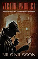 Vector Product: A Childhood that Made Sherlock Holmes