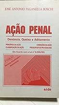 Acao Penal: Denuncia, Queixa E Aditamento (Publicacao) (Portuguese Edition)