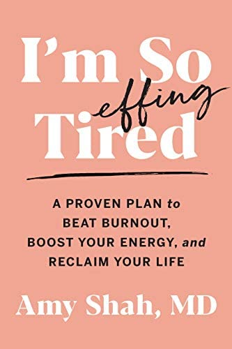 I m So Effing Tired A Proven Plan to Beat Burnout Boost Your Energy and Reclaim Your Life product image