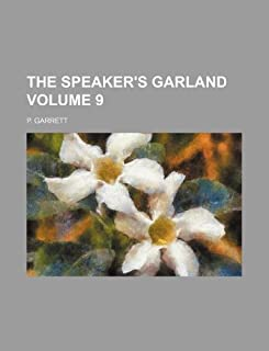 The Speaker's Garland Volume 9