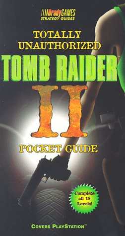 Download Totally Unauthorized Tomb Raider 2 Pocket Guide (Official Strategy Guides) 1566867347
