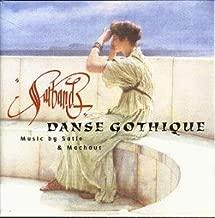 Danse Gothique - Music By Satie & M.
