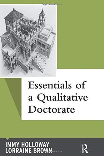 Essentials of a Qualitative Doctorate (Qualitative Essentials) (Volume 8)
